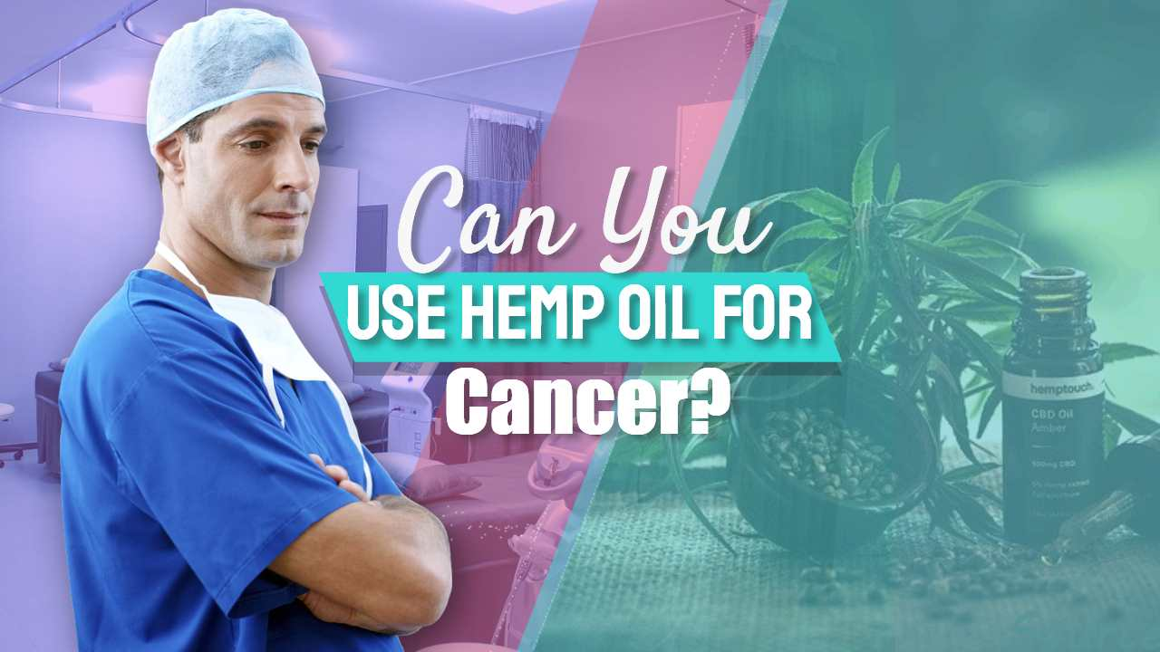 """Featured image with text: """"Can you use hemp oil for cancer?""""."""